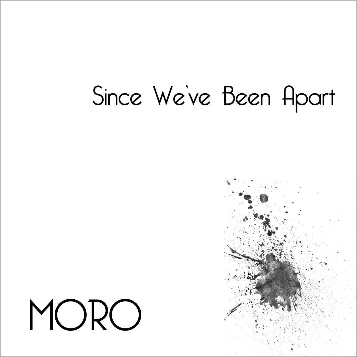 Since-We-ve-Been-Apart-Moro