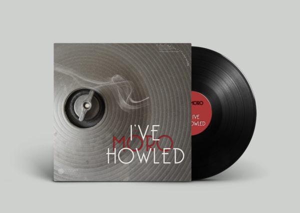 I've Howled - MORO